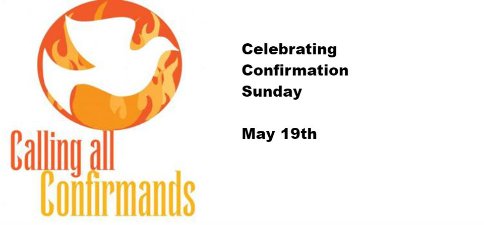 """""""Confirmation Sunday"""" – May 19th"""